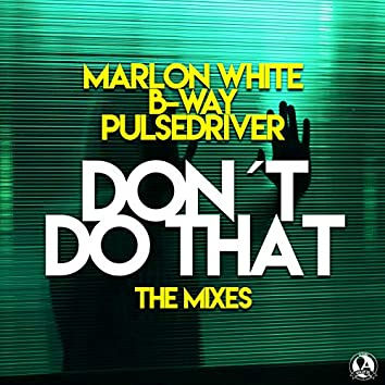Don´t Do That (The Mixes)