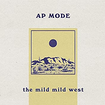 The Mild Mild West