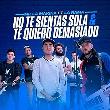 No Te Sientas Sola & Te Quiero Demasiado (feat. La Rama)