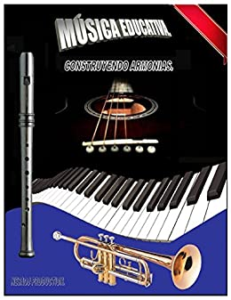 MUSICA EDUCATIVA: Construyendo Armonias eBook: Sanchez, Nestor: Amazon.es: Tienda Kindle
