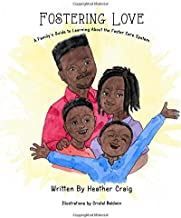 Fostering Love: A Family's Guide to Learning About the Foster Care System