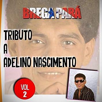 Brega Pará, Tributo a Adelino Nascimento: Vol. 2