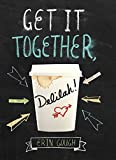 Get It Together, Delilah!: (Young Adult Novels for Teens, Books about Female...