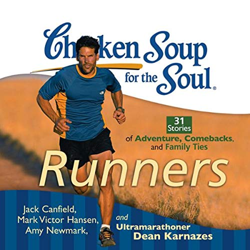 Chicken Soup for the Soul: Runners - 31 Stories of Adventure, Comebacks and Family Ties audiobook cover art