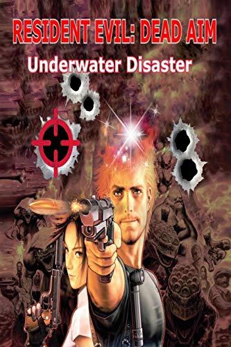 Resident Evil: Dead Aim: Underwater Disaster