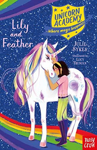 Unicorn Academy: Lily and Feather (Unicorn Academy: Where Magic Happens, 13)