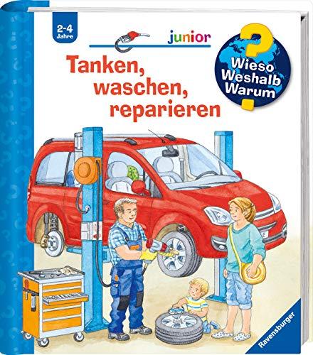 Tanken, waschen, reparieren (Wieso? Weshalb? Warum? junior, Band 69)