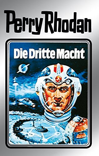 "Perry Rhodan 1: Die Dritte Macht (Silberband): Erster Band des Zyklus ""Die Dritte Macht"" (Perry Rhodan-Silberband)"