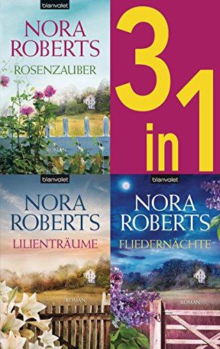 Die Blüten-Trilogie: - Rosenzauber / Lilienträume / Fliedernächte (3in1-Bundle): Drei Romane in einem Band