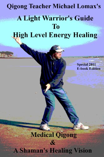 A Light Warrior's Guide to High Level Energy Healing (Medical Qigong & A Shaman's Healing Vision Book 1) (English Edition)