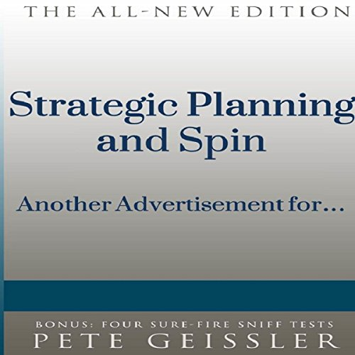 Strategic Planning and Spin: Another Advertisement for... (Bigshots' Bull)                   De :                                                                                                                                 Pete Geissler                               Lu par :                                                                                                                                 Julie Eickhoff                      Durée : 42 min     Pas de notations     Global 0,0