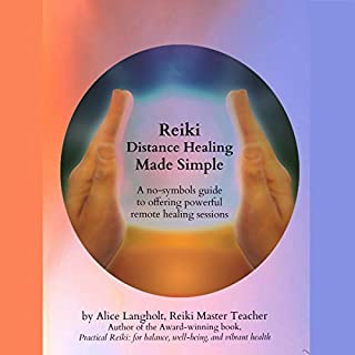 Reiki Distance Healing Made Simple     A No-Symbols Guide to Offering Powerful Remote Healing Sessions               By:                                                                                                                                 Alice Langholt                               Narrated by:                                                                                                                                 Douglas Thornton                      Length: 1 hr and 8 mins     8 ratings     Overall 4.8