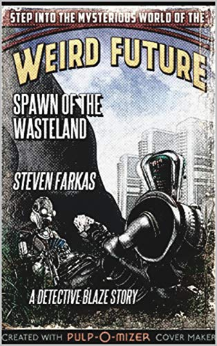 Spawn Of The Wasteland (Blue Blaze Science Fiction Crime Series Book 3) (English Edition)