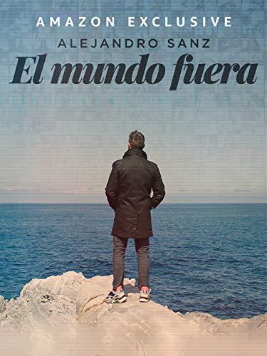 El mundo fuera, Alejandro Sanz