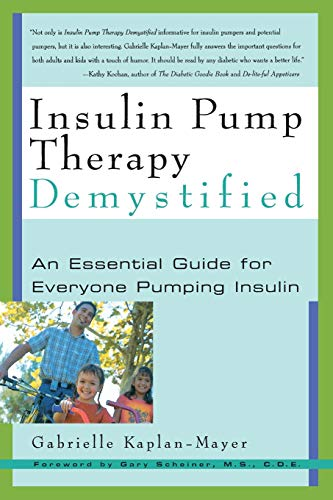 Insulin Pump Therapy Demystified: An Essential Guide for Everyone Pumping Insulin (Marlowe Diabetes Library)
