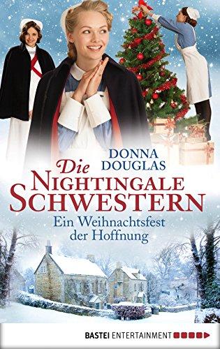 Die Nightingale Schwestern: Ein Weihnachtsfest der Hoffnung. Roman (Nightingales-Reihe 7)