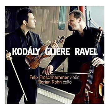 Kodály, Glière & Ravel: Works for Violin & Cello