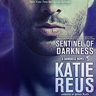 Sentinel of Darkness     Darkness Series, Book 8              By:                                                                                                                                 Katie Reus                               Narrated by:                                                                                                                                 Jeffrey Kafer                      Length: 2 hrs and 54 mins     30 ratings     Overall 4.7