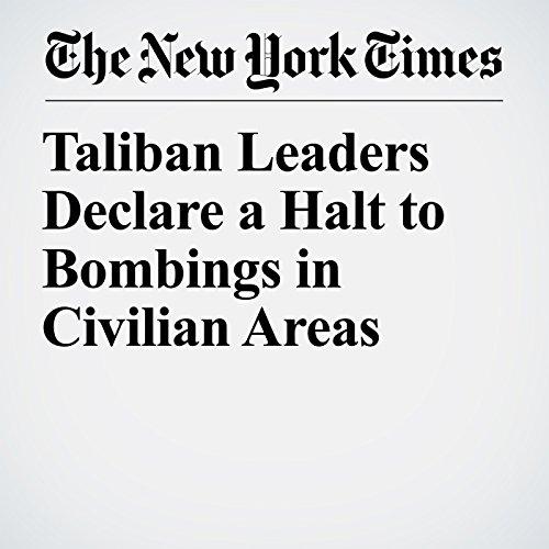 Taliban Leaders Declare a Halt to Bombings in Civilian Areas copertina