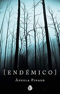 ENDEMICO par Ángela Fernández Pino