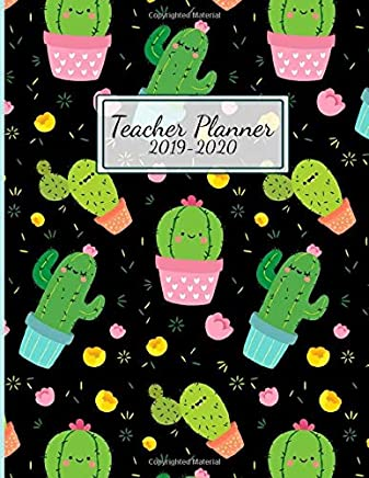 Teacher Planner 2019-2020: Kawaii Cactus Record Book and Organizer Undated