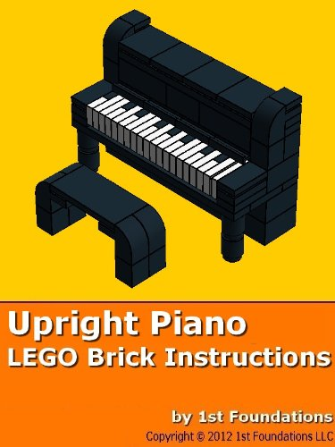 1st Foundations LEGO Brick Creations - Instructions for an Upright Piano (English Edition)