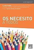 Os Necesito A Todos: Loreto Rubio Nos Descubre Las Herramientas Para Construir Y Consolidar El Liderazgo Y La Gobernanza de Las Organizaciones (acción empresarial)