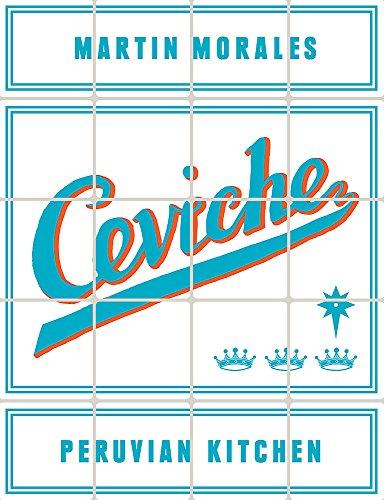 Ceviche Cookbook - Martin Morales