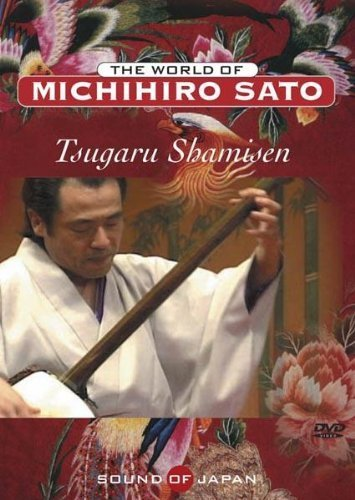 Tsugaru Shamisen- World of Michihiro Sato