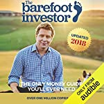 The Barefoot Investor     The Only Money Guide You'll Ever Need              By:                                                                                                                                 Scott Pape                               Narrated by:                                                                                                                                 Scott Pape                      Length: 6 hrs and 26 mins     8,788 ratings     Overall 4.9