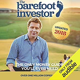 The Barefoot Investor     The Only Money Guide You'll Ever Need              By:                                                                                                                                 Scott Pape                               Narrated by:                                                                                                                                 Scott Pape                      Length: 6 hrs and 26 mins     9,015 ratings     Overall 4.9