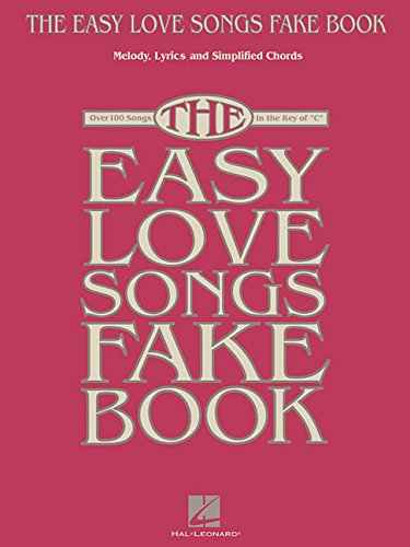 The Easy Love Songs Fake Book: Melody, Lyrics & Simplified Chords in the...