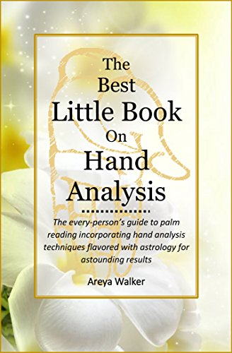 The Best Little Book on Hand Analysis: The every-person's guide to palm reading incorporating hand analysis techniques flavored with astrology for astounding results