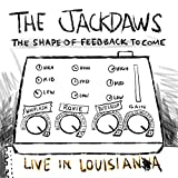 The Shape Of Feedback To Come - Live In Louisiana (Live) [Explicit]