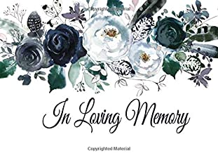In Loving Memory: Guest Book for Funeral and Memorial Services in Boho Navy Blue Floral, Condolence Book, Remembrance Book for Funerals or Wake