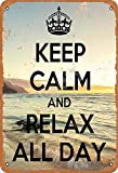 Keely Keep Calm And Relax All Day Metal Vintage Tin Sign Wall Decoration 12x8 inches for Cafe Coffee Bars Pubs Man Cave Decorative