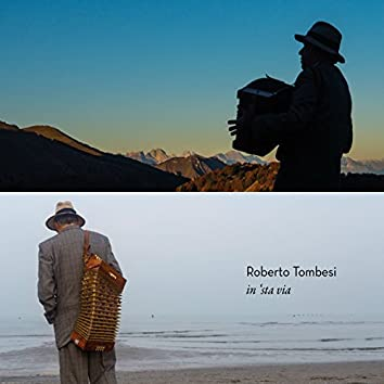 In 'sta via (Traditional Music from the Dolomites to the Lagoon of Venice)