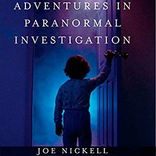 Adventures in Paranormal Investigation                   By:                                                                                                                                 Joe Nickell                               Narrated by:                                                                                                                                 Chris Hugan                      Length: 7 hrs and 22 mins     6 ratings     Overall 3.8