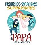 Pequeños grandes superpoderes de papá (B Plus)
