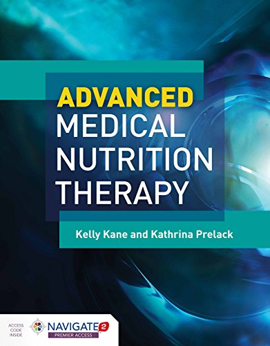 Compare Textbook Prices for Advanced Medical Nutrition Therapy 1 Edition ISBN 9781284042634 by Kane, Kelly,Prelack, Kathy