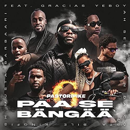 PastoriPike feat. Gracias, Yeboyah, Bile, Kingfish, Sebastian Da Costa & Musta Barbaari