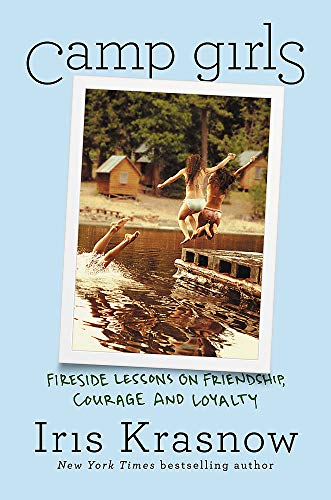 Compare Textbook Prices for Camp Girls: Fireside Lessons on Friendship, Courage, and Loyalty  ISBN 9781538732267 by Krasnow, Iris