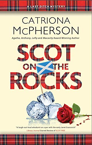 Scot on the Rocks (A Last Ditch mystery Book 3) by [Catriona McPherson]