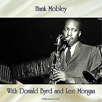 Hank Mobley with Donald Byrd and Lee Morgan (Remastered 2018)