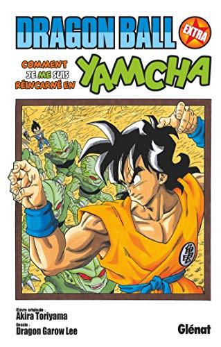 Dragon Ball - Extra : Comment je me suis réincarné en Yamcha ! (Dragon Ball - Édition originale)