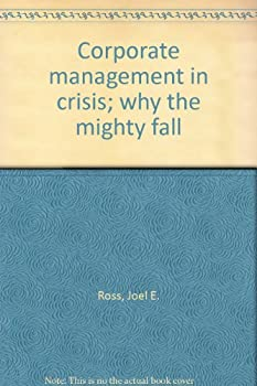 Unknown Binding Corporate management in crisis; why the mighty fall Book
