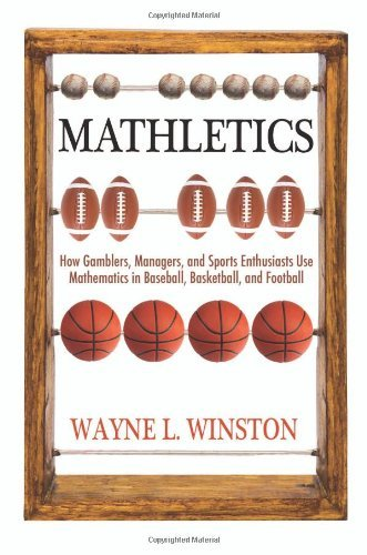By Winston, Wayne L. Mathletics: How Gamblers, Managers, and Sports Enthusiasts Use Mathematics in Baseball, Basketball, and Football Paperback - March 2012