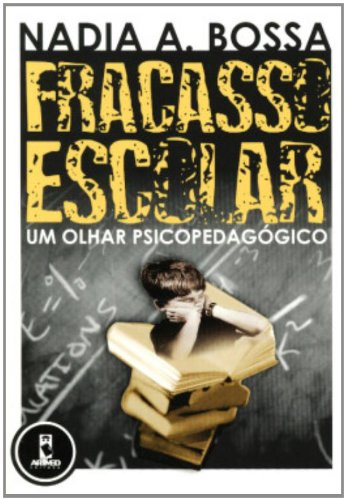 Fracasso Escolar: Um Olhar Psicopedagógico