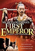 Secrets of China's First Emperor: Tyrant and Visionary