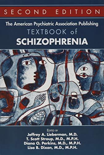 The American Psychiatric Association Publishing Textbook of Schizophrenia